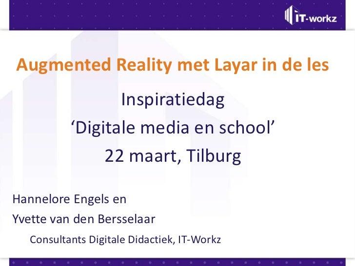 Augmented Reality met Layar in de les                  Inspiratiedag           'Digitale media en school'                2...