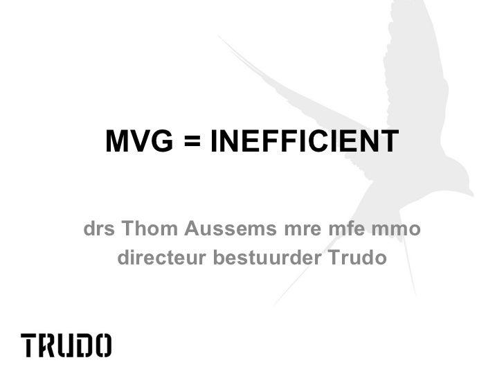 MVG = INEFFICIENT drs Thom Aussems mre mfe mmo directeur bestuurder Trudo