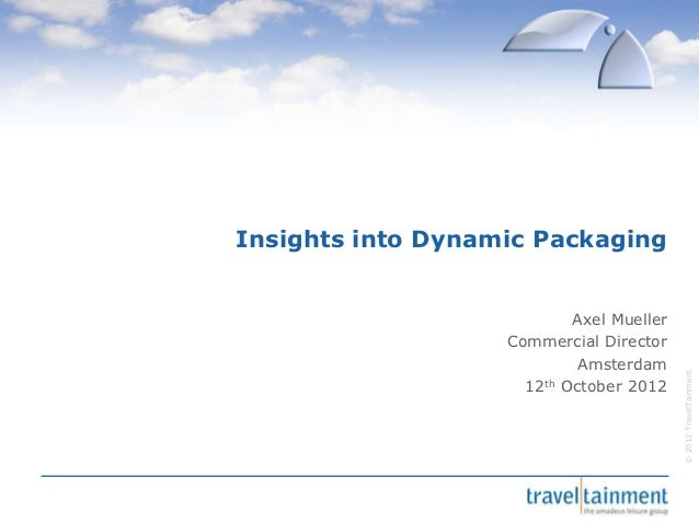 Insights into Dynamic Packaging                           Axel Mueller                   Commercial Director              ...