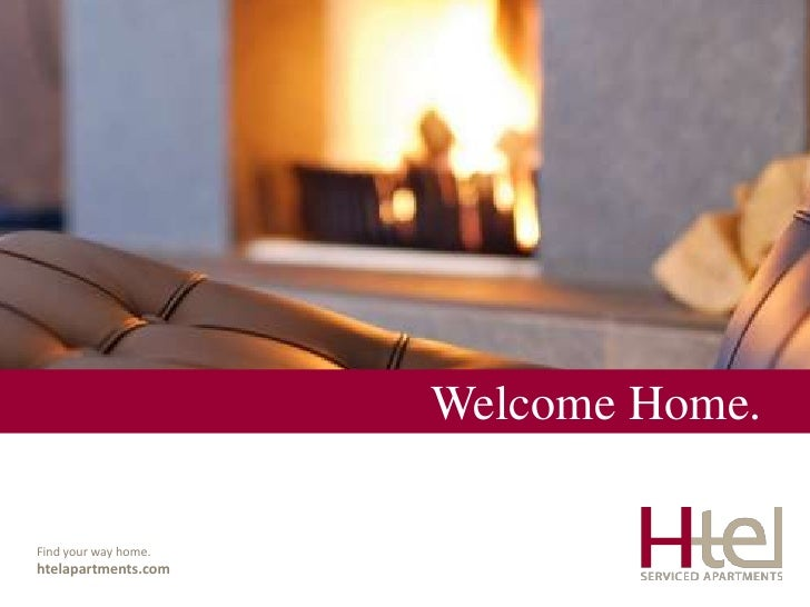 Welcome Home.<br />Findyourway home.<br />htelapartments.com<br />