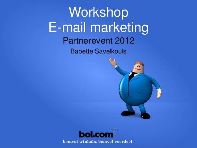 WorkshopE-mail marketing  Partnerevent 2012   Babette Savelkouls
