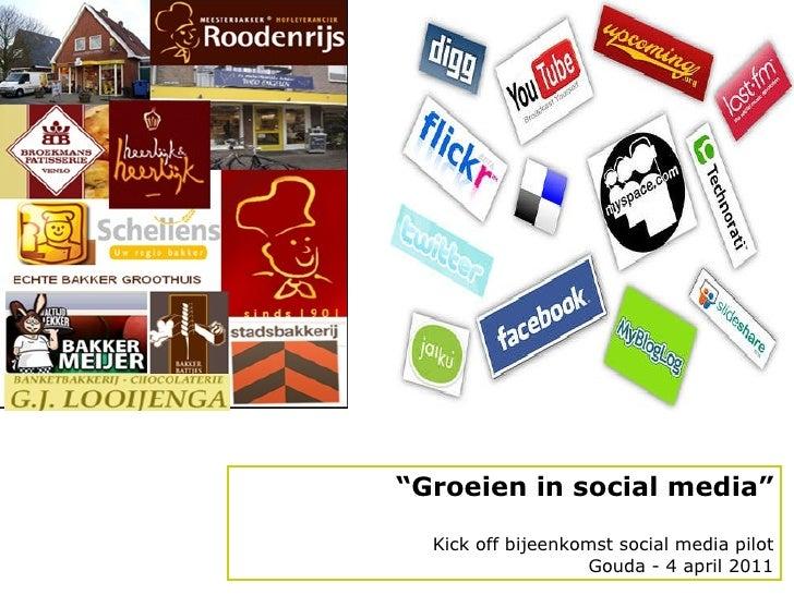 """ Groeien in social media"" Kick off bijeenkomst social media pilot Gouda - 4 april  2011"