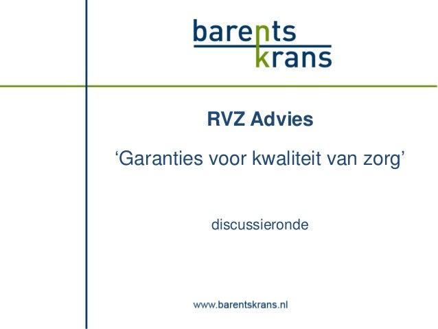 RVZ Advies 'Garanties voor kwaliteit van zorg'  discussieronde