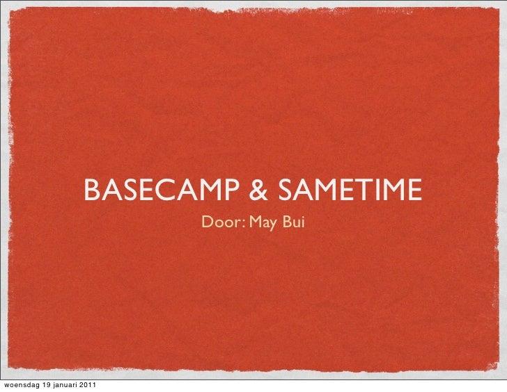 BASECAMP & SAMETIME                           Door: May Buiwoensdag 19 januari 2011
