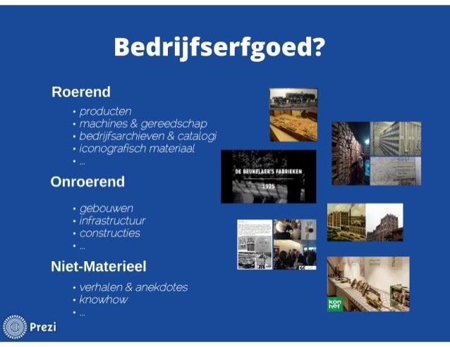 Historische bedrijven en hun erfgoed: nieuwe initiatieven (Robin Debo) Slide 3