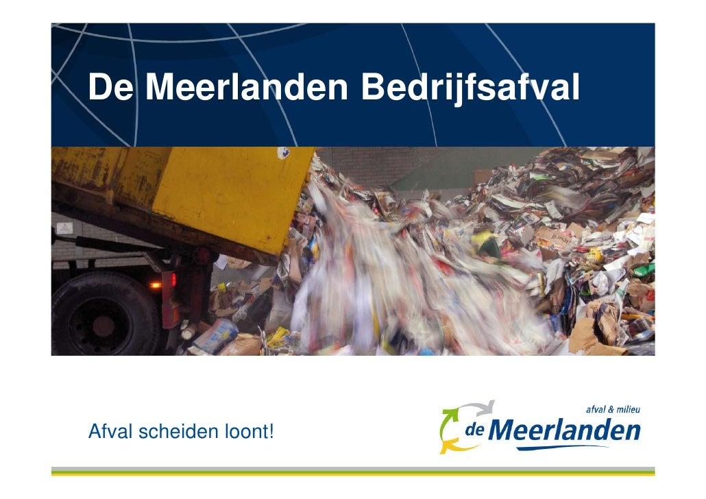 De Meerlanden Bedrijfsafval     Afval scheiden loont!