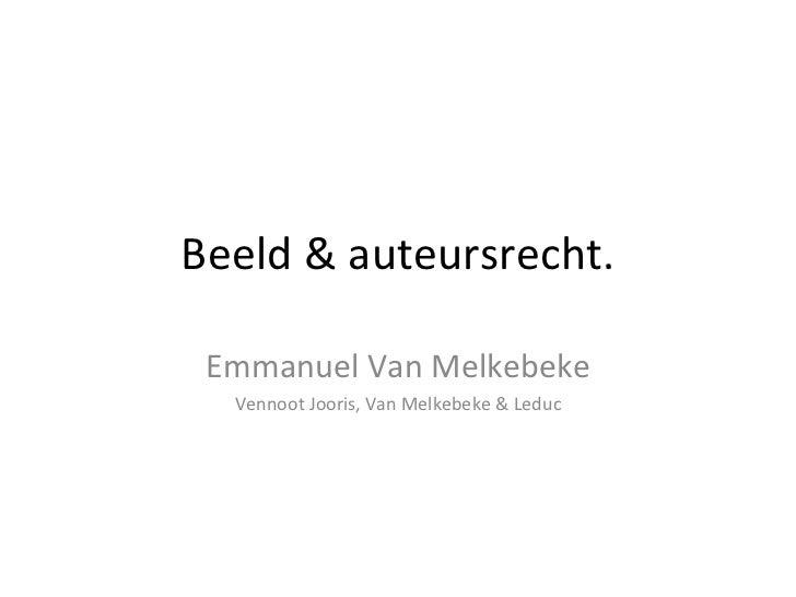 Beeld & auteursrecht. Emmanuel Van Melkebeke Vennoot Jooris, Van Melkebeke & Leduc