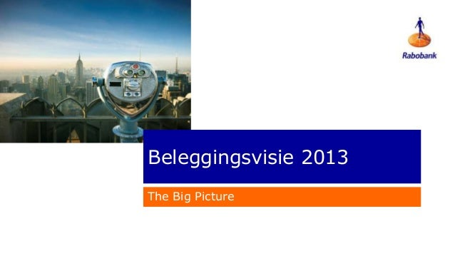 Beleggingsvisie 2013The Big Picture