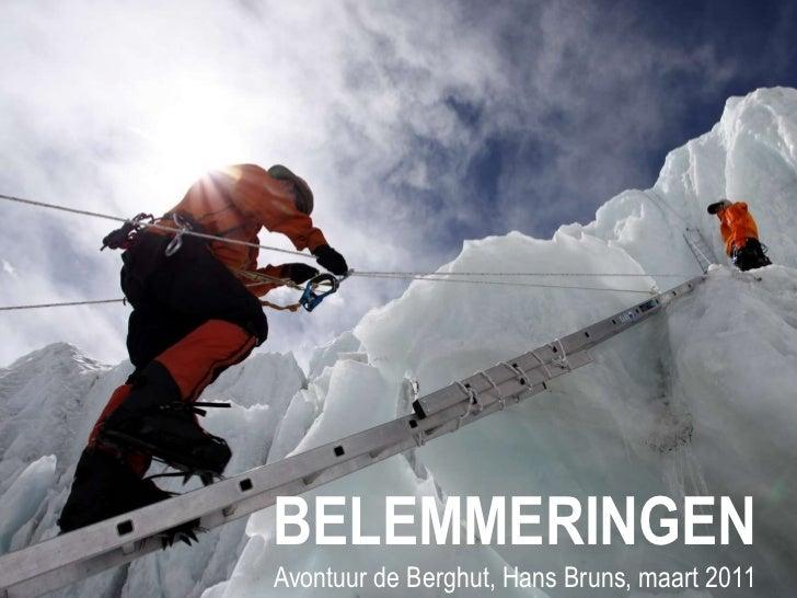 BELEMMERINGENAvontuur de Berghut, Hans Bruns, maart 2011<br />