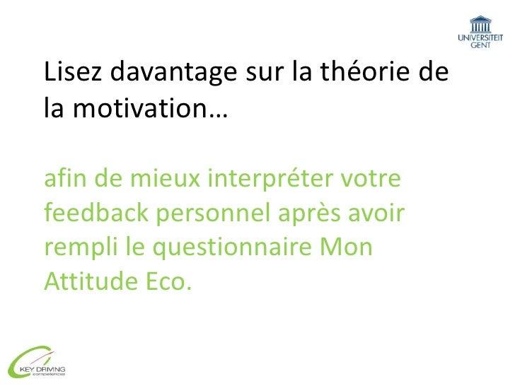 Lisez davantage sur la théorie de la motivation…afin de mieux interpréter votre feedback personnel après avoir rempli le q...