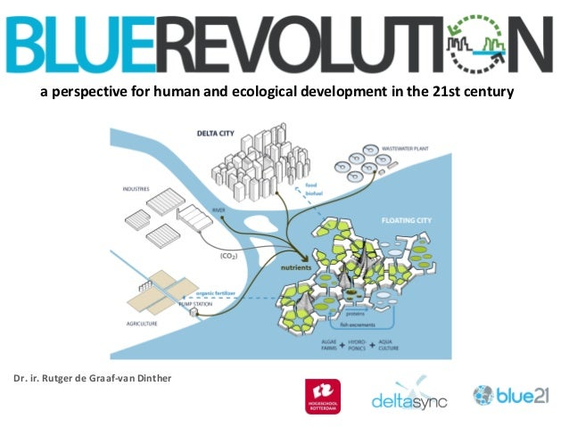 a perspective for human and ecological development in the 21st century Dr. ir. Rutger de Graaf-van Dinther