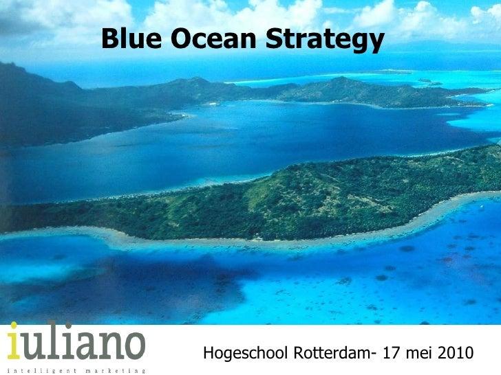 Hogeschool Rotterdam- 17 mei 2010 Blue Ocean Strategy