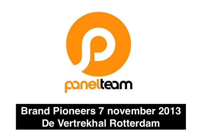 Brand Pioneers 7 november 2013! De Vertrekhal Rotterdam