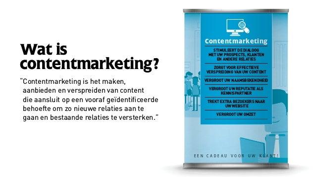 """Wat is contentmarketing? """"Contentmarketing is het maken, aanbieden en verspreiden van content die aansluit op een vooraf g..."""