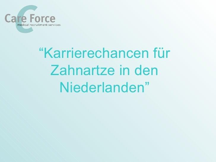 """"""" Karrierechancen für Zahnartze in den Niederlanden"""""""