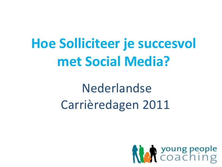 Hoe Solliciteer je succesvol met Social Media? Nederlandse Carrièredagen 2011