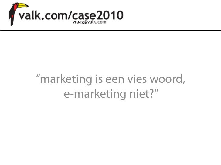 """marketing is een vies woord,     e-marketing niet?"""