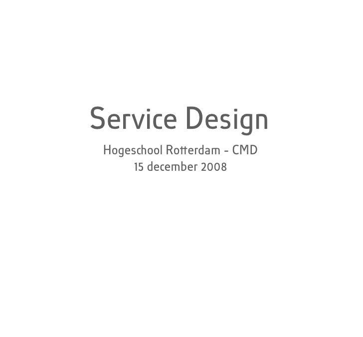 Service Design Hoges������ool Ro������erdam - CMD      15 december 2008