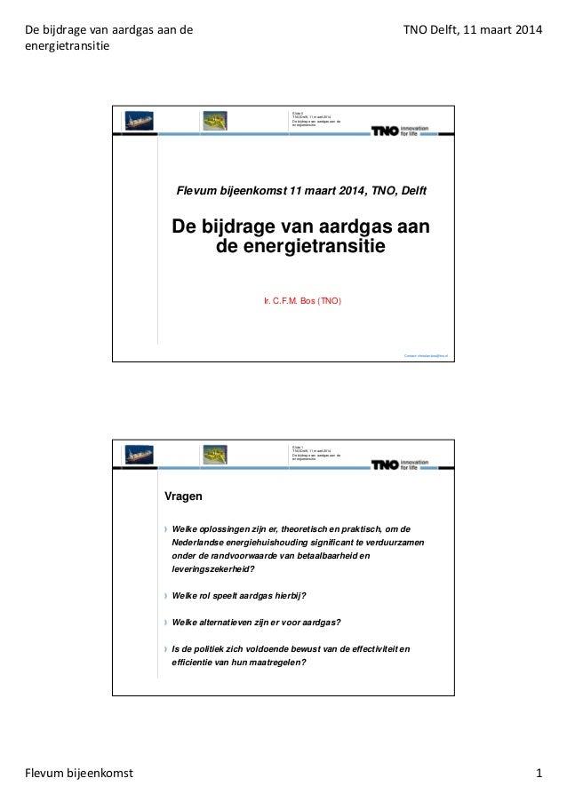 De bijdrage van aardgas aan de energietransitie TNO Delft, 11 maart 2014 Flevum bijeenkomst 1 Flevum bijeenkomst 11 maart ...