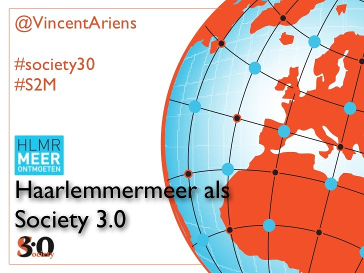 @VincentAriens#society30#S2MHaarlemmermeer alsSociety 3.0