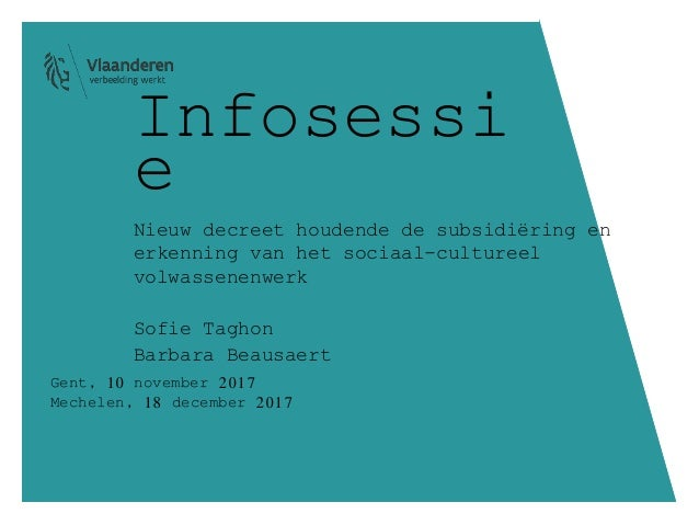 Infosessi e Nieuw decreet houdende de subsidiëring en erkenning van het sociaal-cultureel volwassenenwerk Sofie Taghon Bar...
