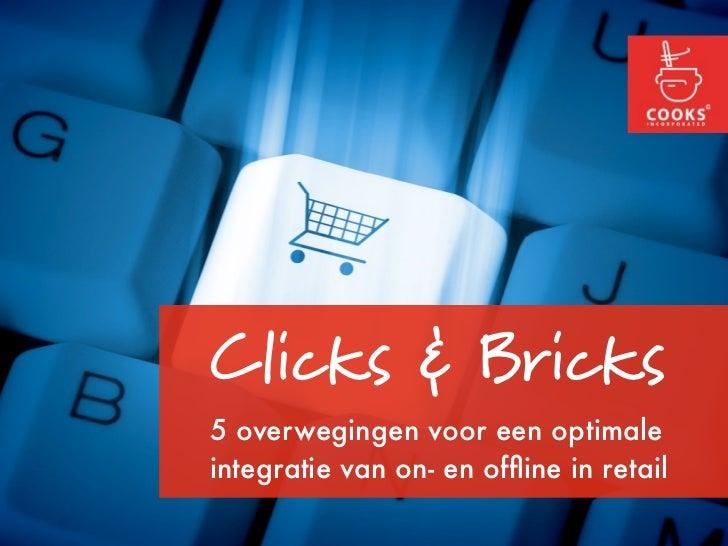 Clicks & Bricks5 overwegingen voor een optimaleintegratie van on- en offline in retail