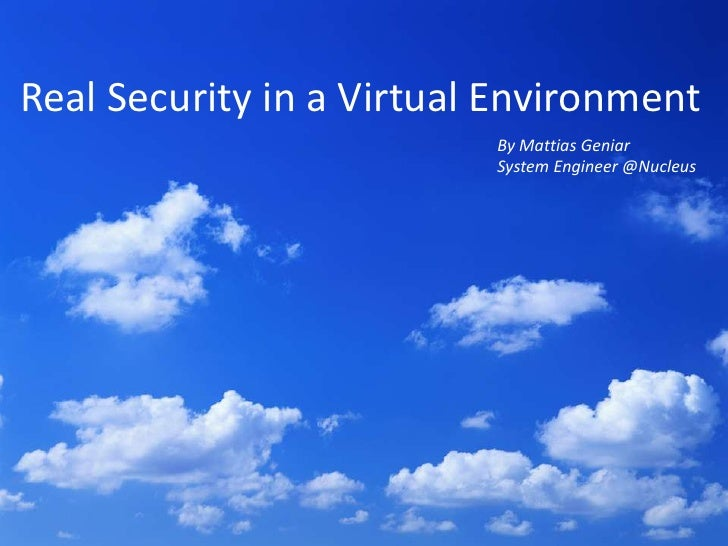 Real Security in a Virtual Environment                          By Mattias Geniar                          System Engineer...