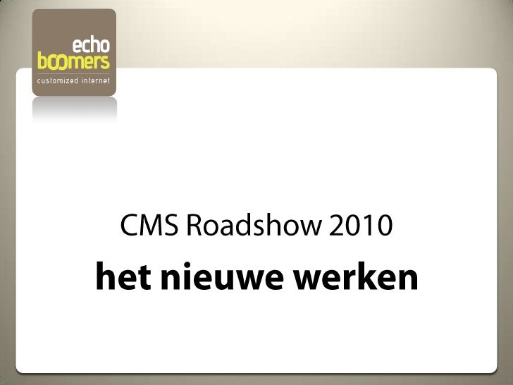 CMS Roadshow 2010<br />het nieuwe werken<br />