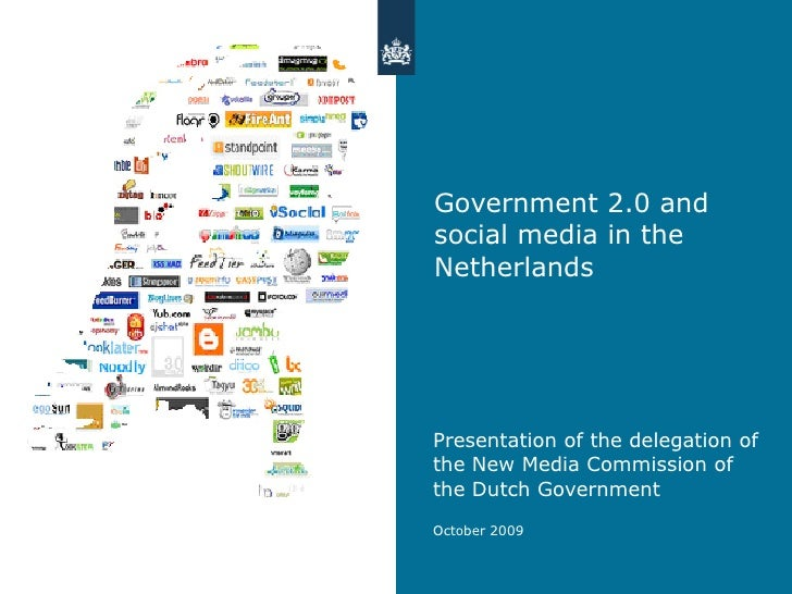 Government 2.0 and social media in the Netherlands <ul><li>Presentation of the delegation of the New Media Commission of t...