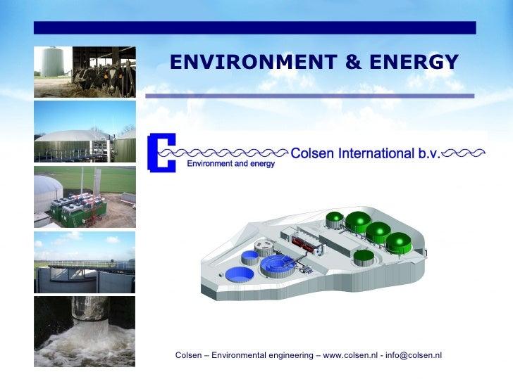 Colsen – Environmental engineering – www.colsen.nl - info@colsen.nl  ENVIRONMENT & ENERGY