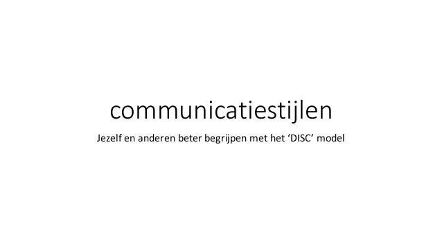 communicatiestijlen Jezelf en anderen beter begrijpen met het 'DISC' model