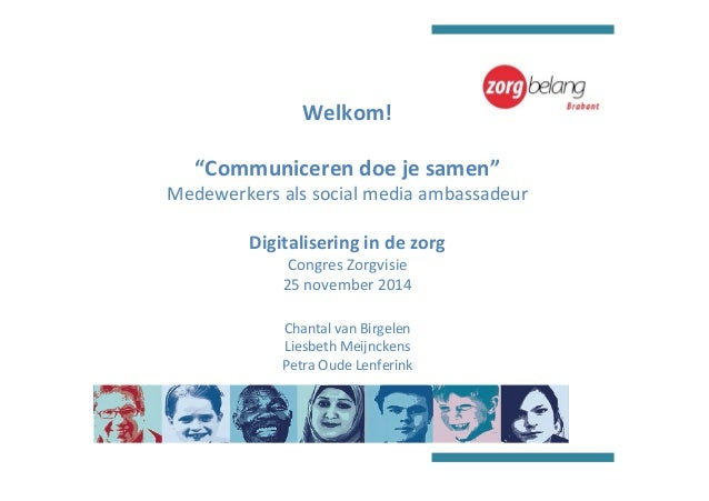 """""""Communiceren doe je samen"""" Zakelijk gebruik van social media door medewerkers van Zorgbelang Brabant"""