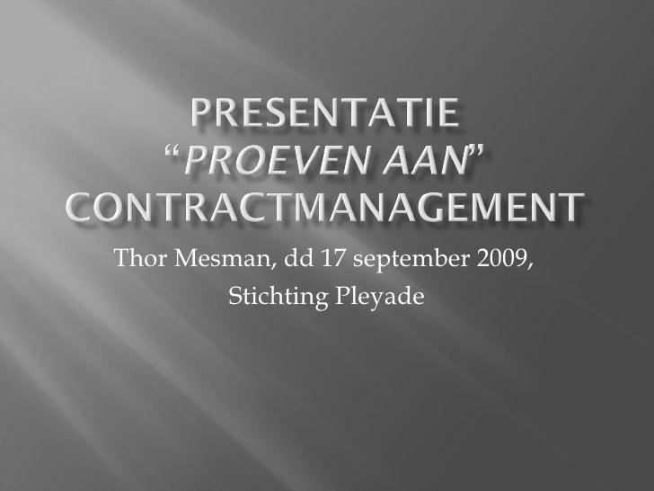 Thor Mesman, dd 17 september 2009,  S tichting Pleyade