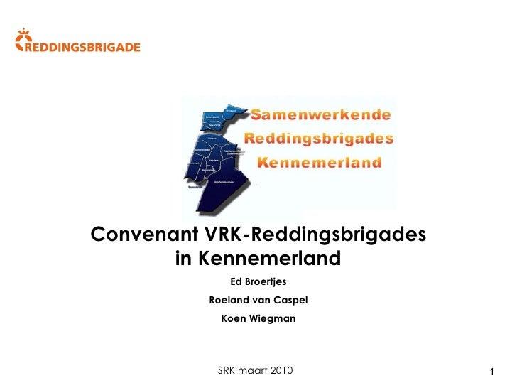 Convenant VRK-Reddingsbrigades        in Kennemerland              Ed Broertjes           Roeland van Caspel             K...