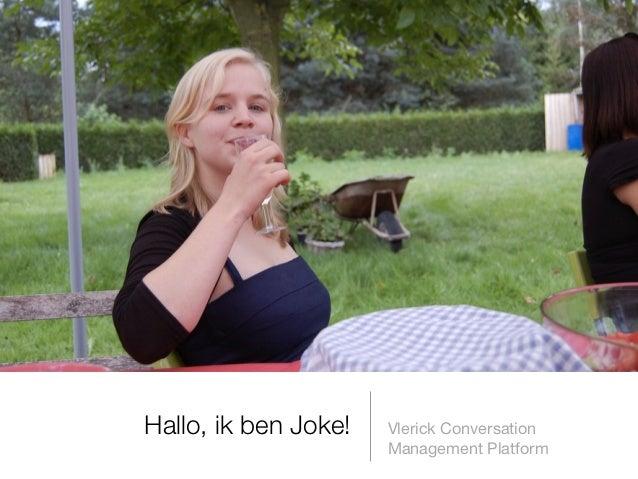 Hallo, ik ben Joke!   Vlerick Conversation                      Management Platform