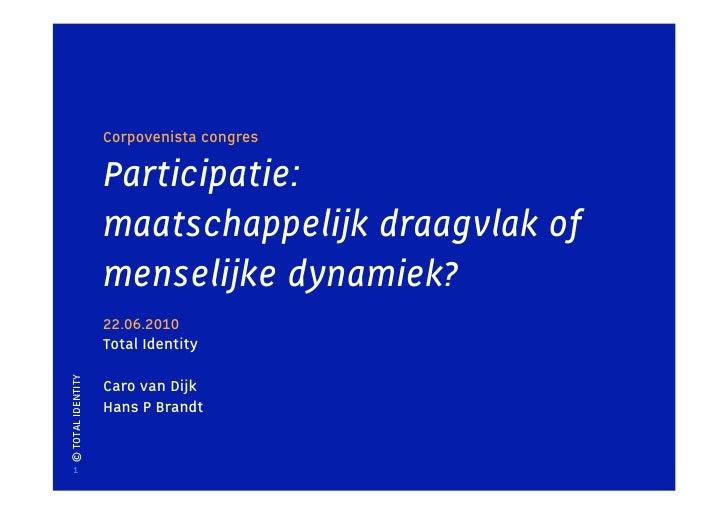 Corpovenista congres                     Participatie:                    maatschappelijk draagvlak of                    ...