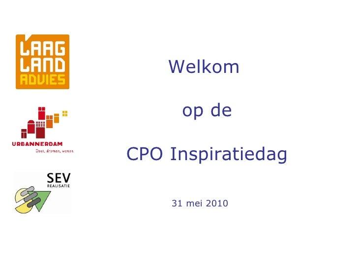 Welkom  op de   CPO Inspiratiedag 31 mei 2010