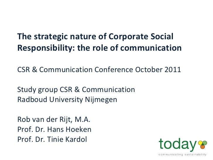 The strategic nature of Corporate Social Responsibility: the role of communication   CSR & Communication Conference Octob...