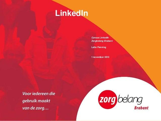 LinkedIn Cursus LinkedIn Zorgbelang Brabant Lotte Penning 1 november 2010