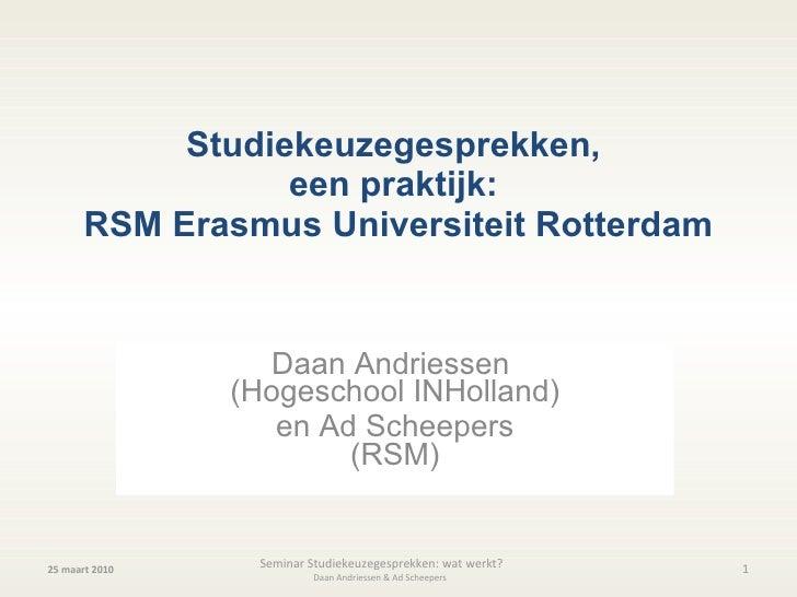 Studiekeuzegesprekken,  een praktijk:  RSM Erasmus Universiteit Rotterdam Daan Andriessen  (Hogeschool INHolland) en Ad Sc...