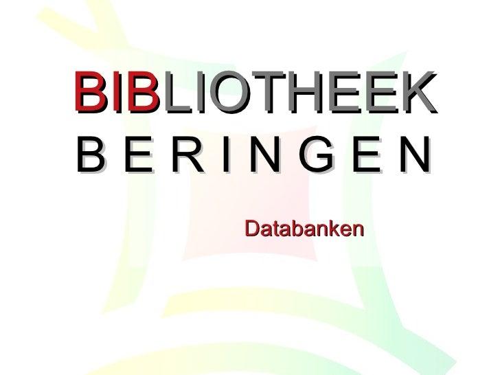 BIB LIOTHEEK B E R I N G E N Databanken