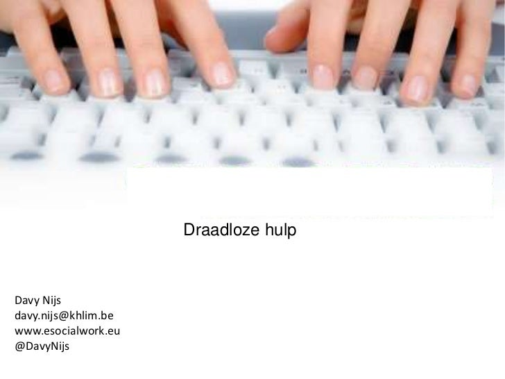 Draadloze hulpDavy Nijsdavy.nijs@khlim.bewww.esocialwork.eu@DavyNijs