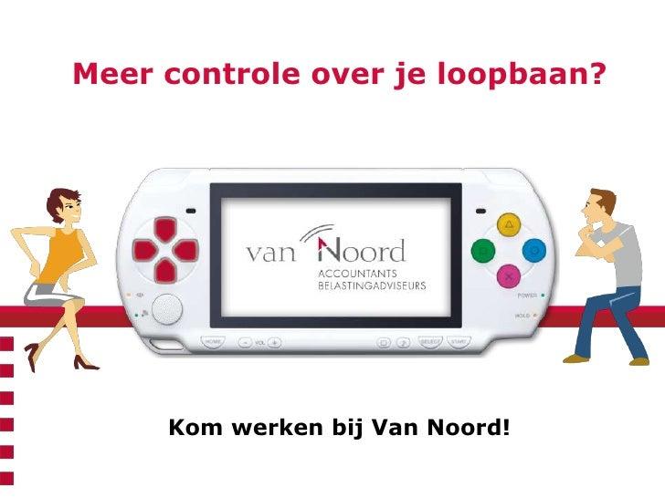 Meer controle over je loopbaan?<br />Kom werken bij Van Noord!<br />