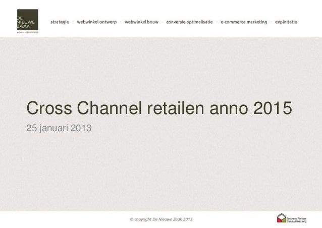 Cross Channel retailen anno 201525 januari 2013