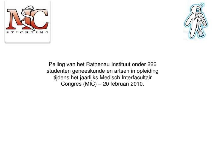 Peiling van het Rathenau Instituut onder 226 studenten geneeskunde en artsen in opleiding tijdens het jaarlijks Medisch In...