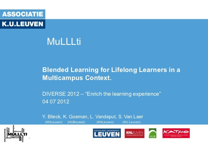 """MuLLLtiBlended Learning for Lifelong Learners in aMulticampus Context.DIVERSE 2012 – """"Enrich the learning experience""""04 07..."""