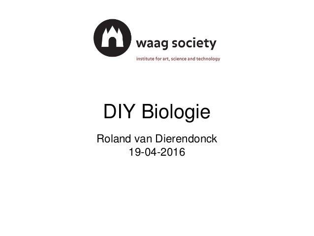 DIY Biologie Roland van Dierendonck 19-04-2016