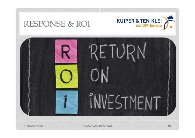 RESPONSE & ROI 1 oktober 2013 Kansen voor Direct Mail 10
