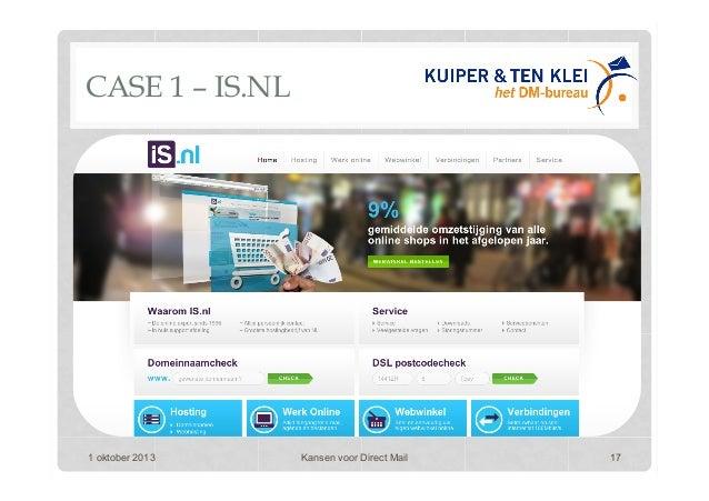 CASE 1 – IS.NL 1 oktober 2013 Kansen voor Direct Mail 17