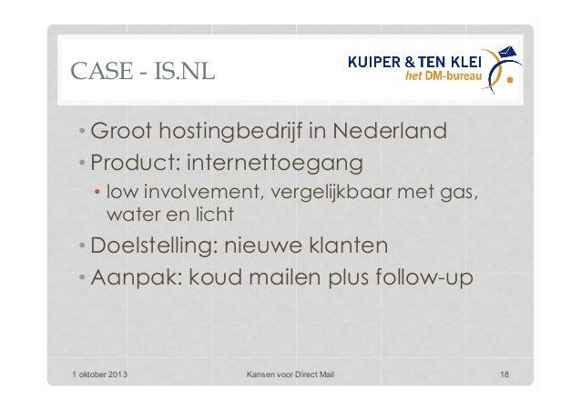 CASE - IS.NL •Groot hostingbedrijf in Nederland •Product: internettoegang • low involvement, vergelijkbaar met gas, wat...